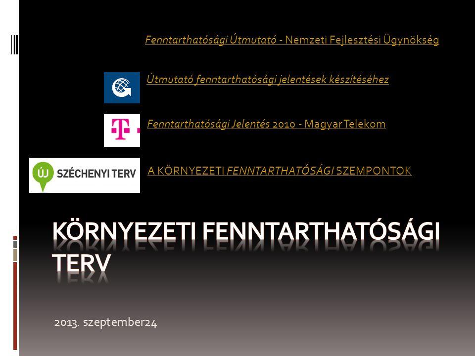 2013. szeptember24 Fenntarthatósági Útmutató - Nemzeti Fejlesztési Ügynökség Útmutató fenntarthatósági jelentések készítéséhez Fenntarthatósági Jelent
