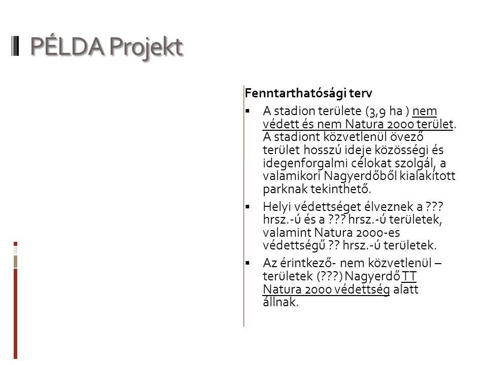 PÉLDA Projekt Fenntarthatósági terv  A stadion területe (3,9 ha ) nem védett és nem Natura 2000 terület. A stadiont közvetlenül övező terület hosszú