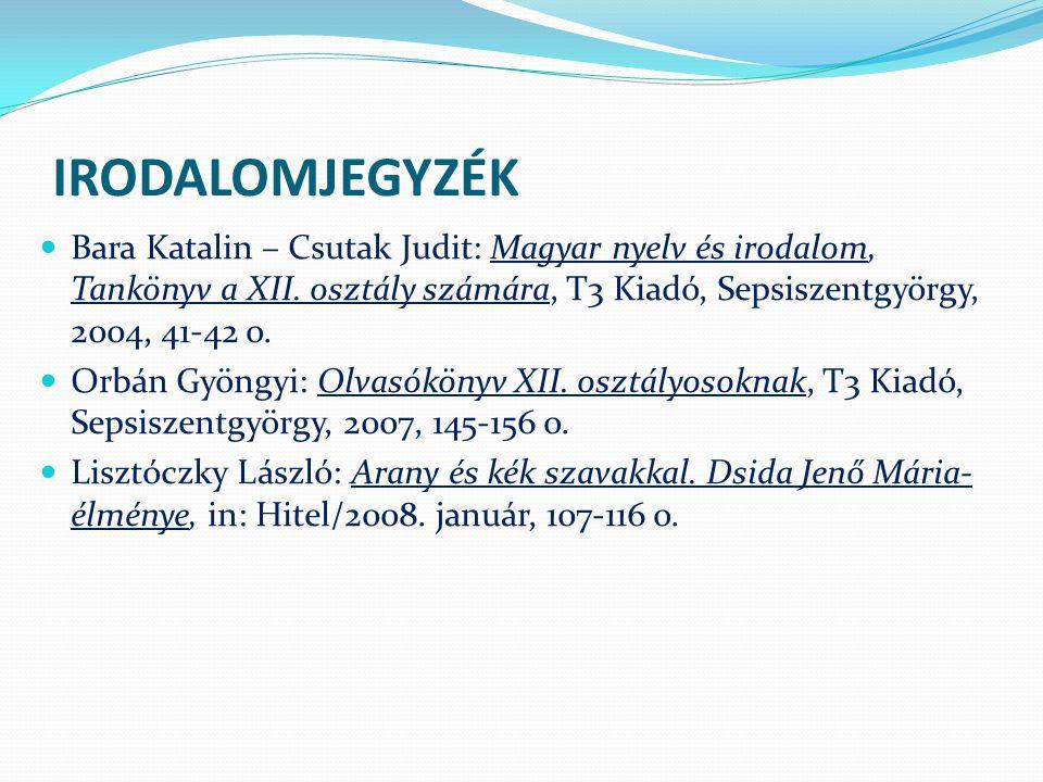 IRODALOMJEGYZÉK Bara Katalin – Csutak Judit: Magyar nyelv és irodalom, Tankönyv a XII.
