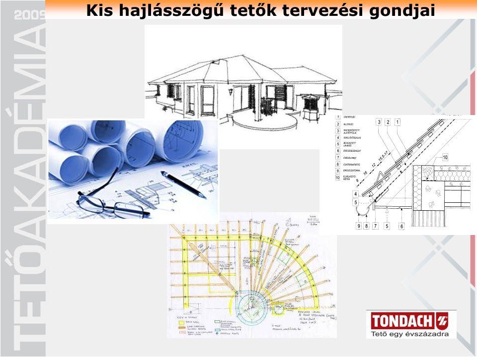 Kis hajlásszögű tetők tervezési gondjai