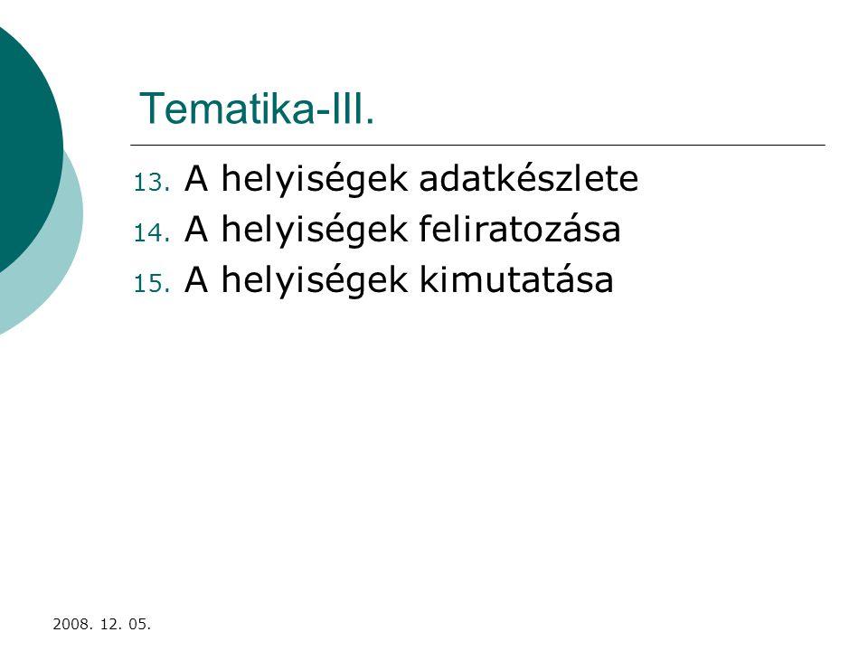 2008. 12. 05. Tematika-III. 13. A helyiségek adatkészlete 14.