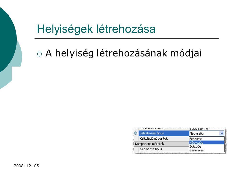 2008. 12. 05. Helyiségek létrehozása  A helyiség létrehozásának módjai