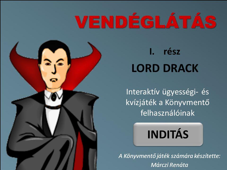 Köszöntelek a Játékban.A nevem Lord Drack. Én vagyok a Vámpír Klán Őrzője.