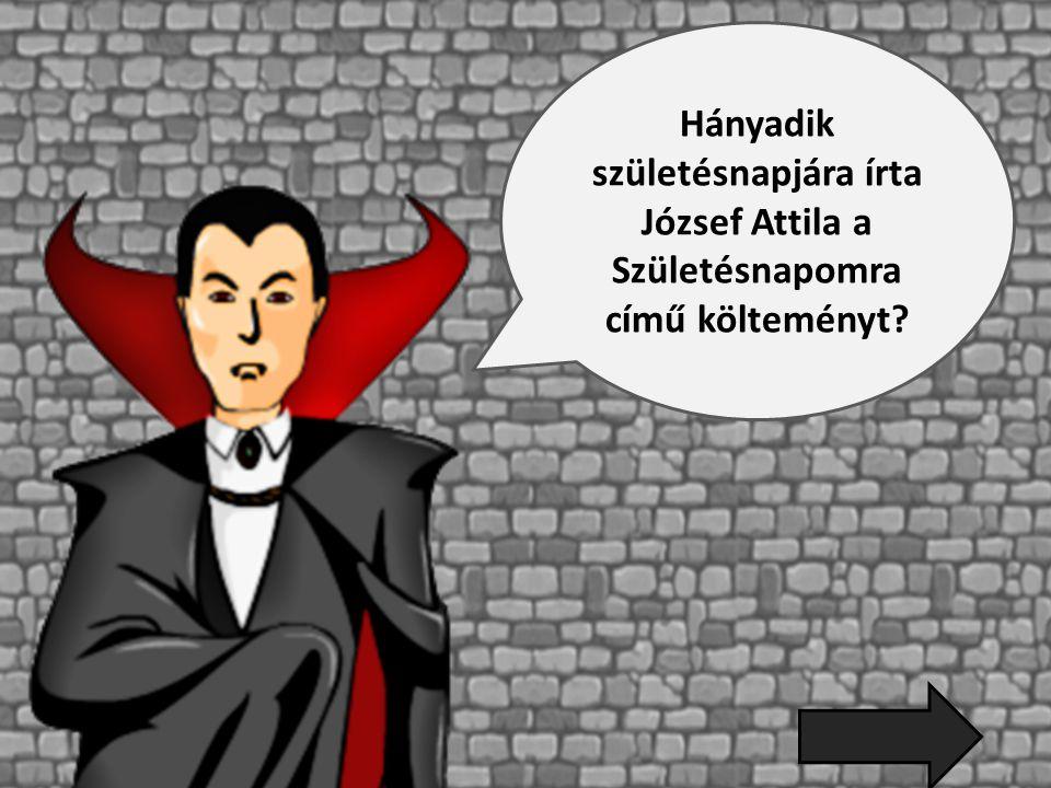 Hányadik születésnapjára írta József Attila a Születésnapomra című költeményt