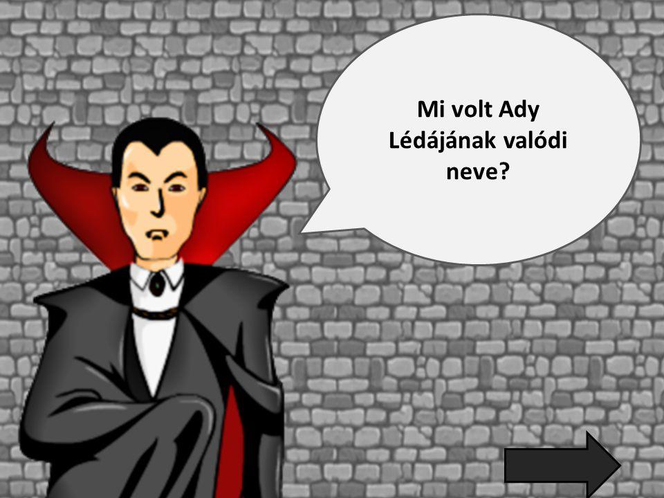 Mi volt Ady Lédájának valódi neve