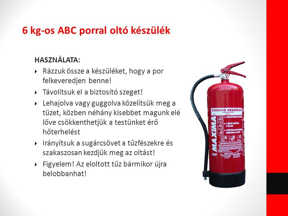 6 kg-os ABC porral oltó készülék HASZNÁLATA:  Rázzuk össze a készüléket, hogy a por felkeveredjen benne!  Távolítsuk el a biztosító szeget!  Lehajo