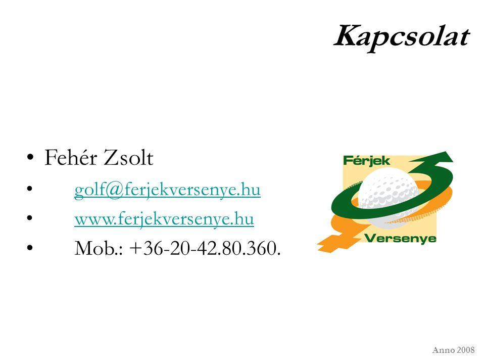 Kapcsolat Fehér Zsolt golf@ferjekversenye.hu www.ferjekversenye.hu Mob.: +36-20-42.80.360. Anno 2008
