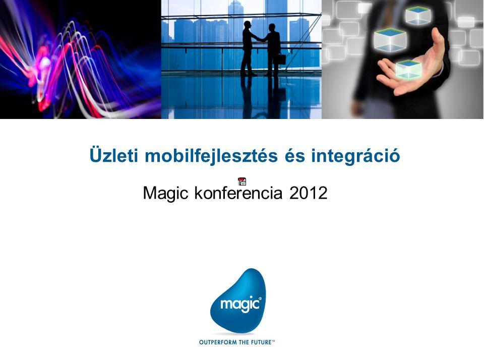 Üzleti mobilfejlesztés és integráció Magic konferencia 2012