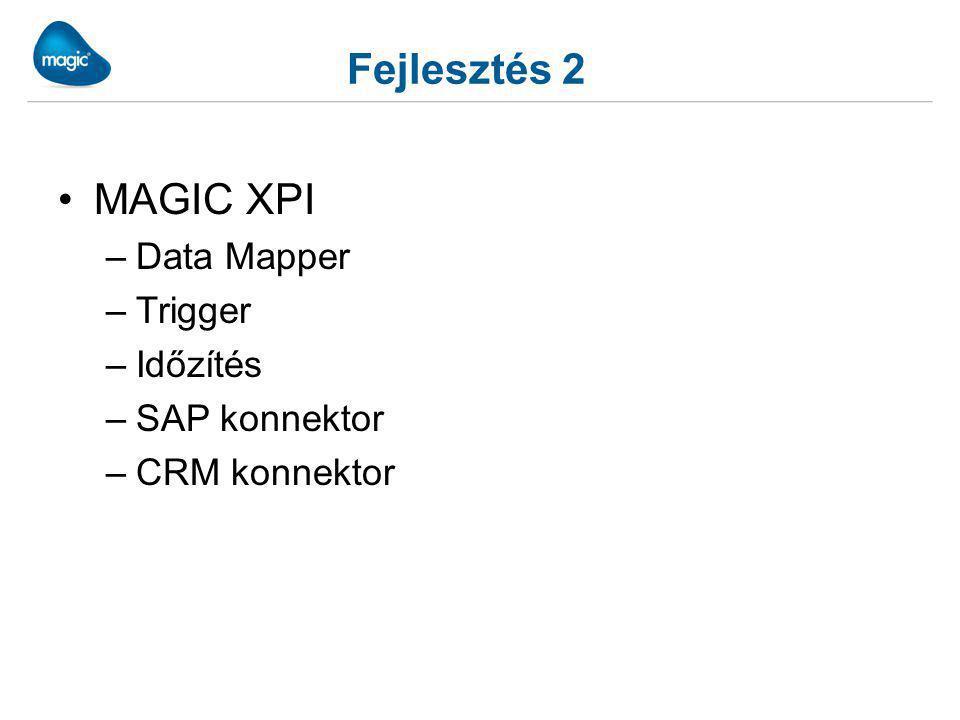 Fejlesztés 2 MAGIC XPI –Data Mapper –Trigger –Időzítés –SAP konnektor –CRM konnektor