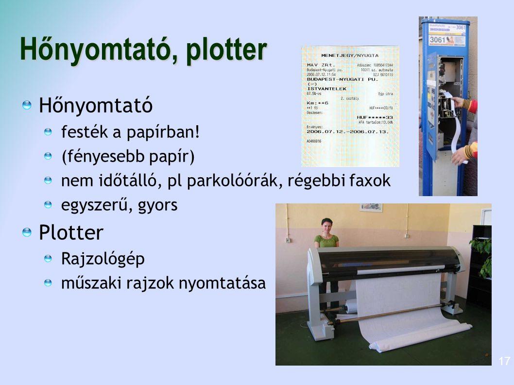Hőnyomtató, plotter Hőnyomtató festék a papírban! (fényesebb papír) nem időtálló, pl parkolóórák, régebbi faxok egyszerű, gyors Plotter Rajzológép műs