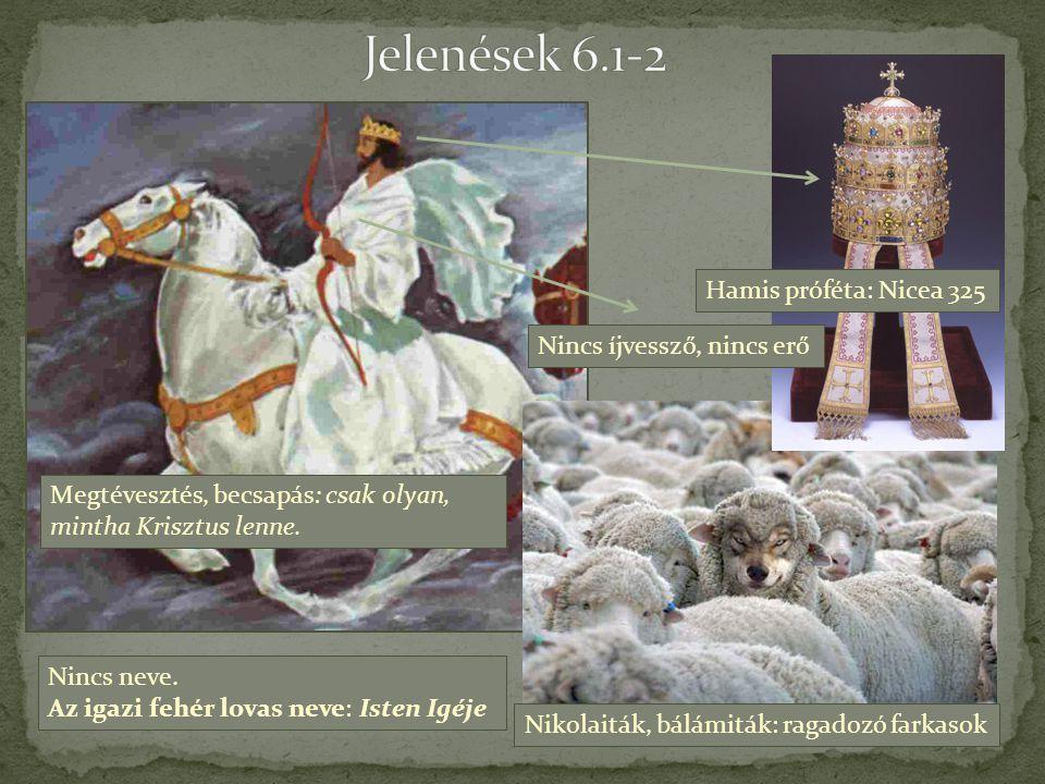 Megtévesztés, becsapás: csak olyan, mintha Krisztus lenne. Nincs íjvessző, nincs erő Hamis próféta: Nicea 325 Nikolaiták, bálámiták: ragadozó farkasok
