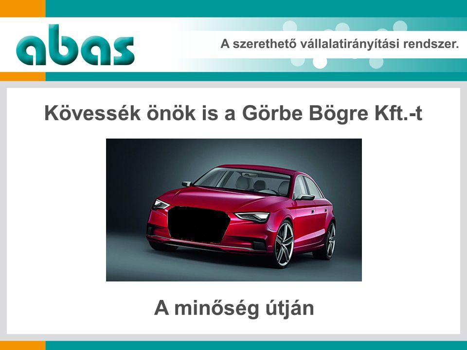 Kövessék önök is a Görbe Bögre Kft.-t A minőség útján
