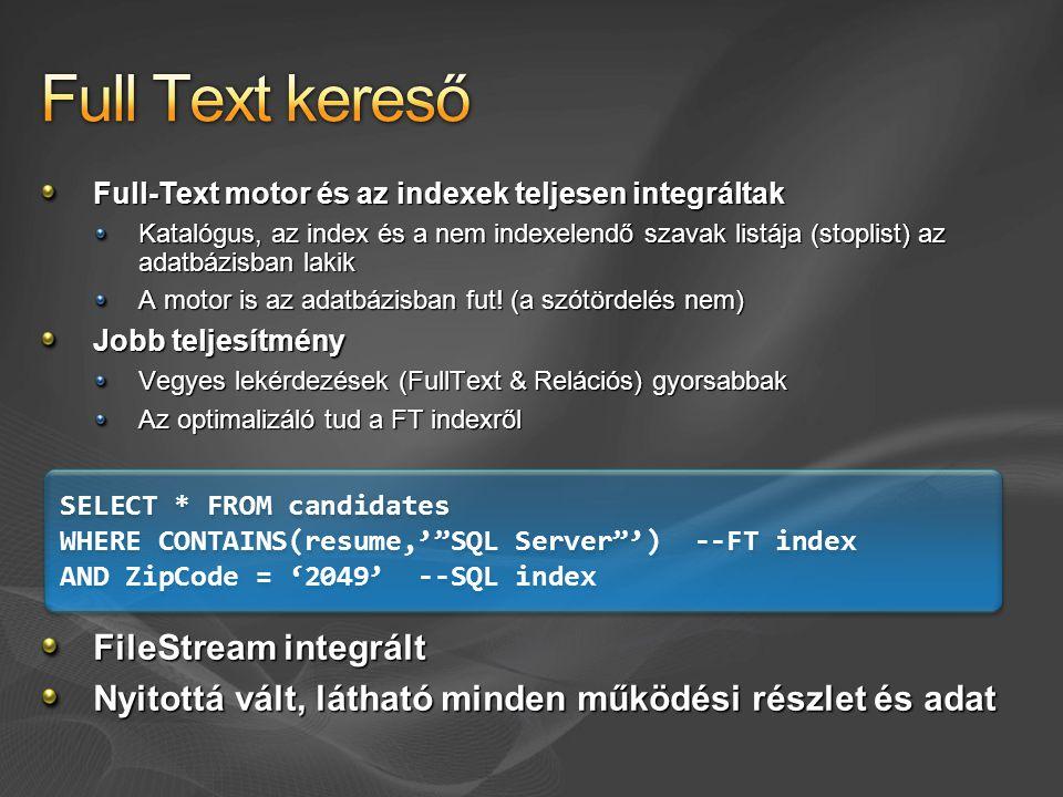 Full-Text motor és az indexek teljesen integráltak Katalógus, az index és a nem indexelendő szavak listája (stoplist) az adatbázisban lakik A motor is az adatbázisban fut.