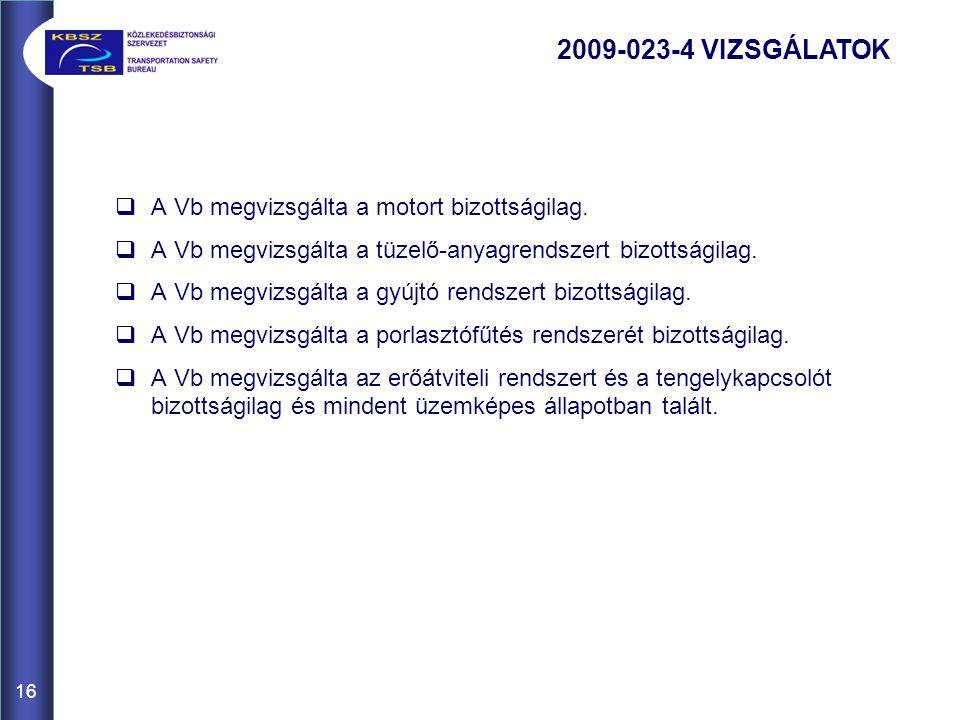 16  A Vb megvizsgálta a motort bizottságilag.