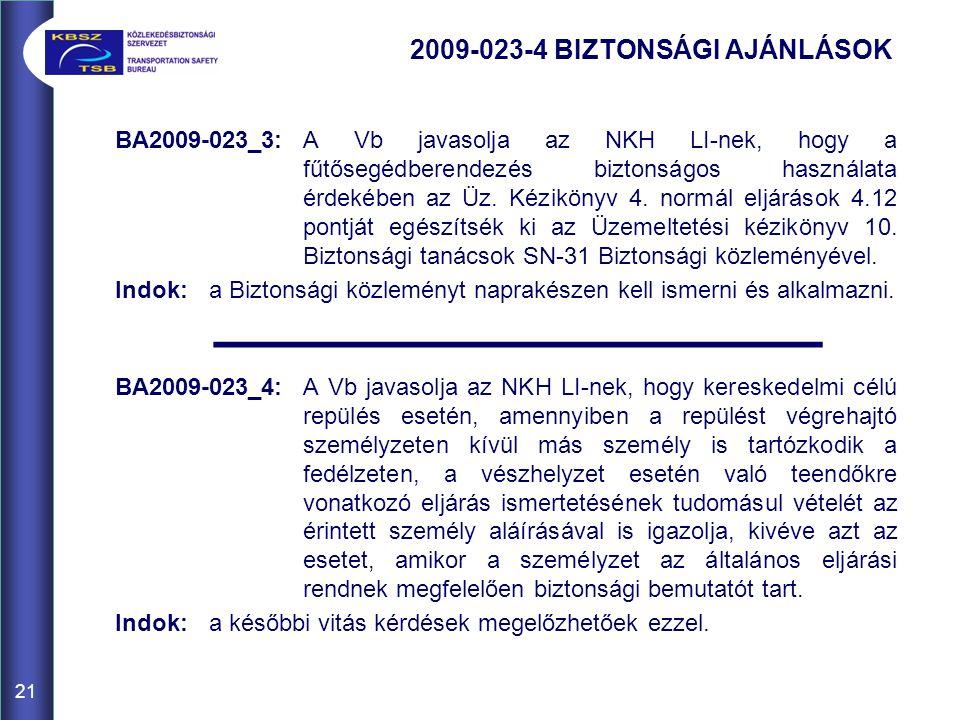 21 BA2009-023_3:A Vb javasolja az NKH LI-nek, hogy a fűtősegédberendezés biztonságos használata érdekében az Üz.