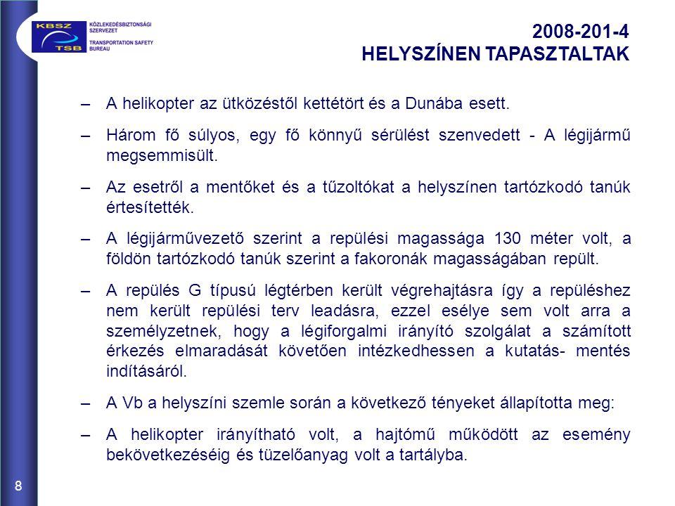 –A helikopter az ütközéstől kettétört és a Dunába esett.