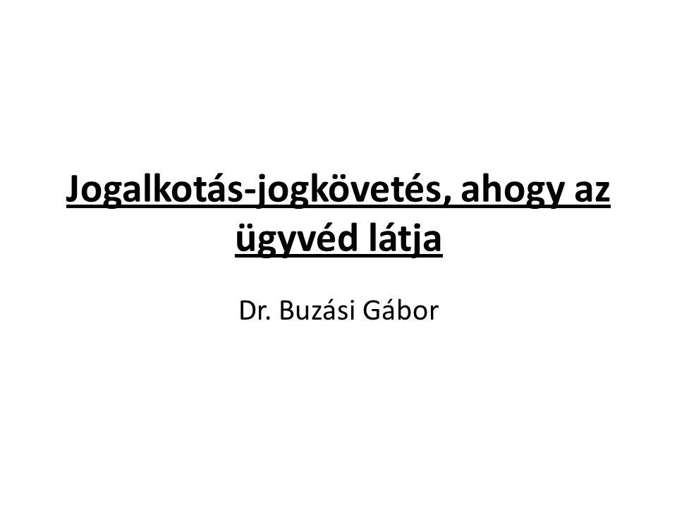 Jogalkotás-jogkövetés, ahogy az ügyvéd látja Dr. Buzási Gábor