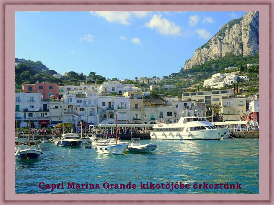 Capri Marina Grande kikötőjébe érkeztünk