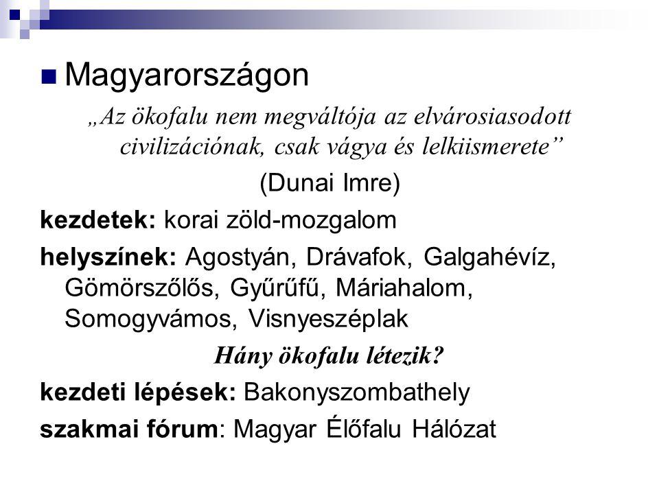 """Magyarországon """" Az ökofalu nem megváltója az elvárosiasodott civilizációnak, csak vágya és lelkiismerete"""" (Dunai Imre) kezdetek: korai zöld-mozgalom"""