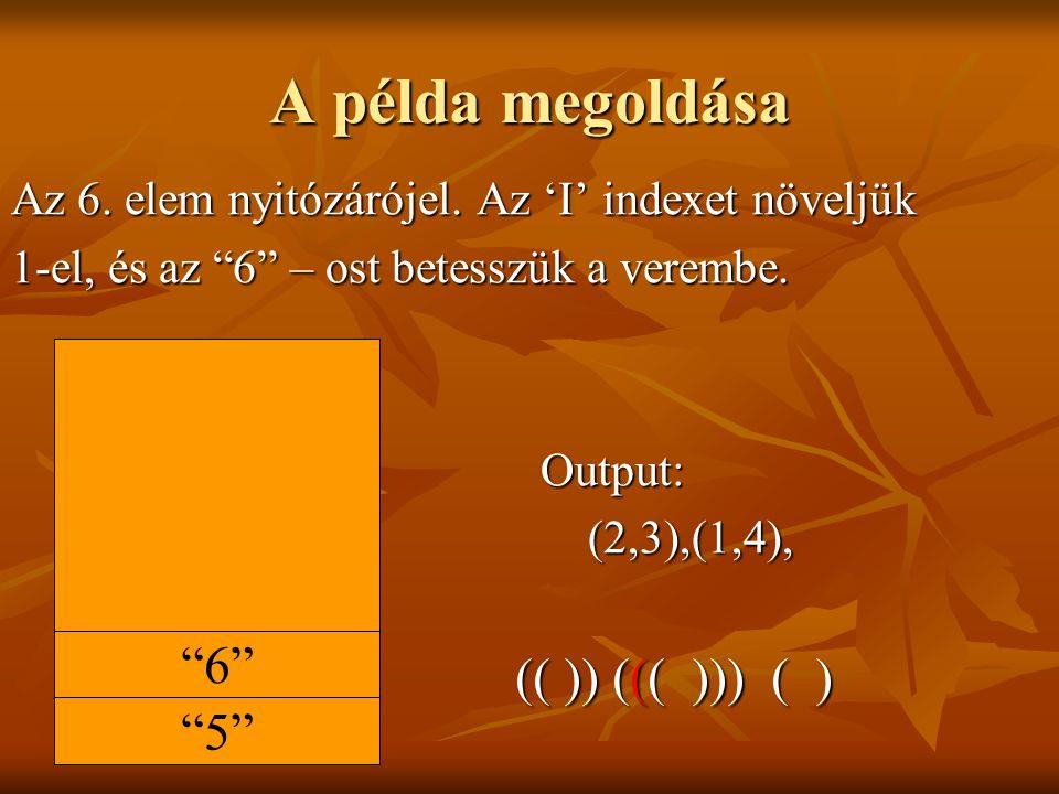 A példa megoldása Az 6.elem nyitózárójel.