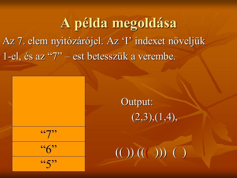 A példa megoldása Az 7.elem nyitózárójel.