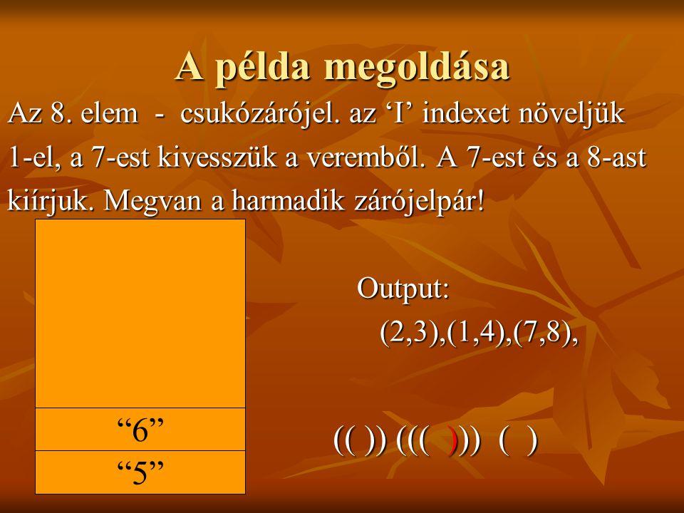 A példa megoldása Az 8.elem - csukózárójel.
