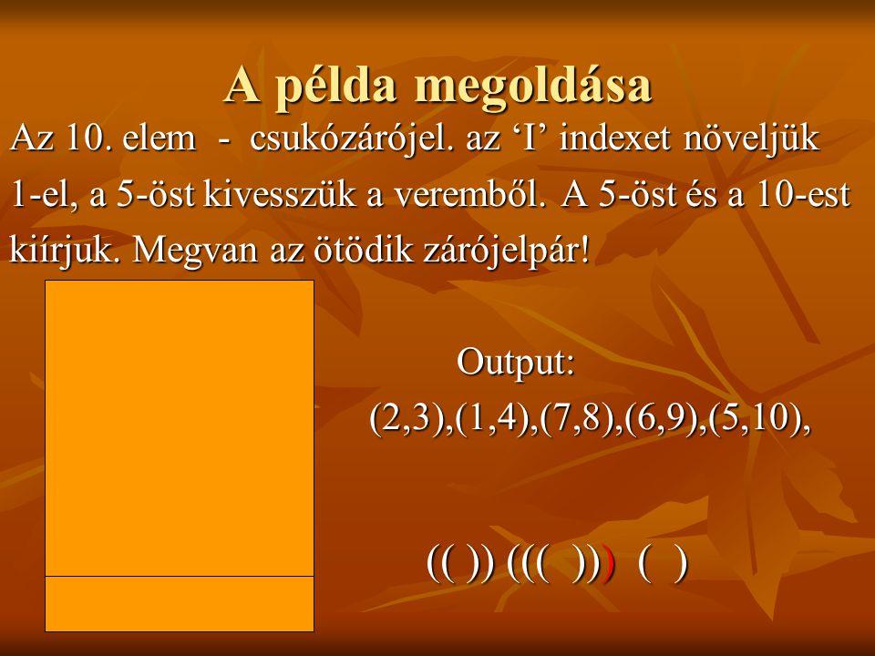 A példa megoldása Az 10.elem - csukózárójel.