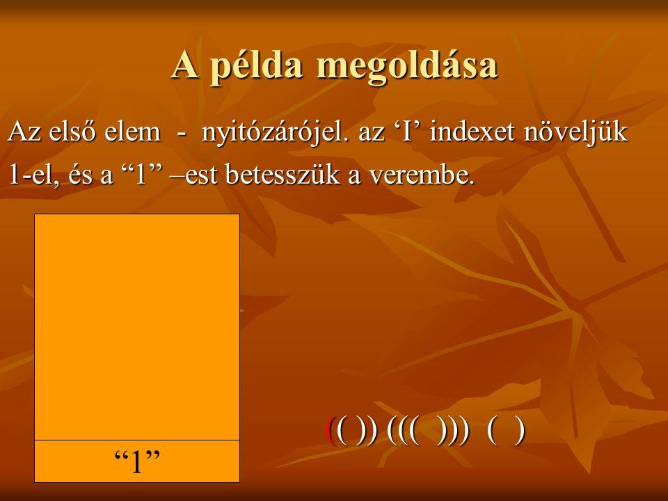 A példa megoldása Az utolsó elem - csukózárójel.