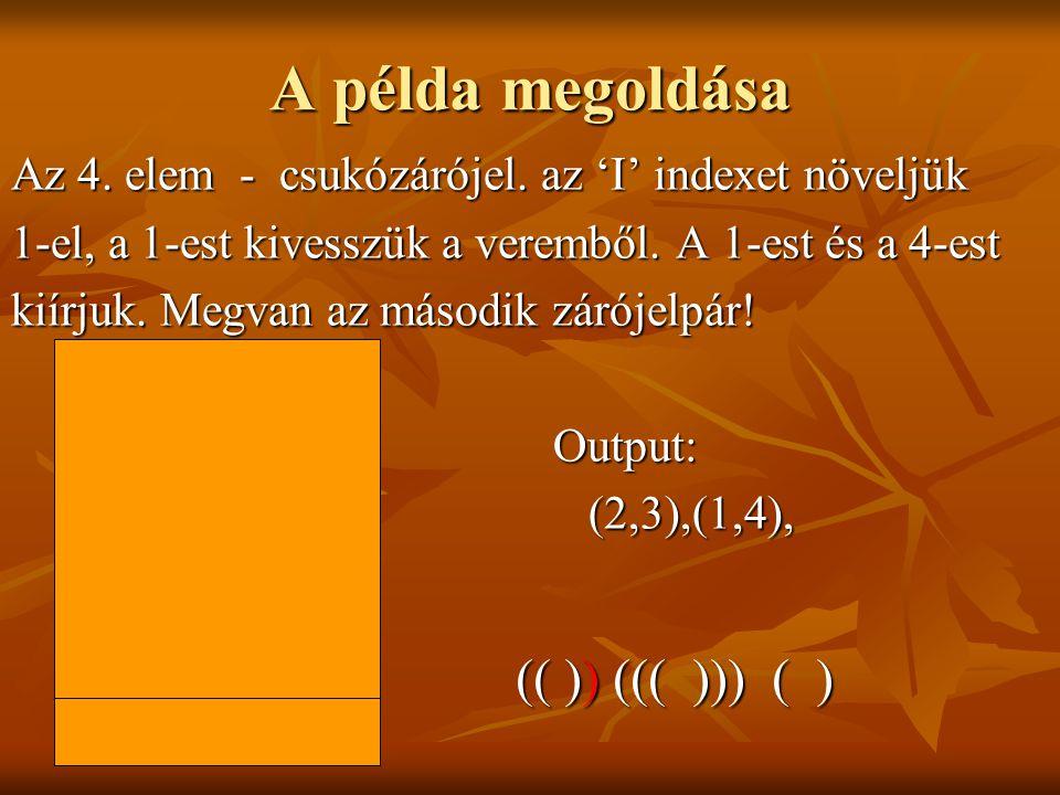 A példa megoldása Az 4.elem - csukózárójel.