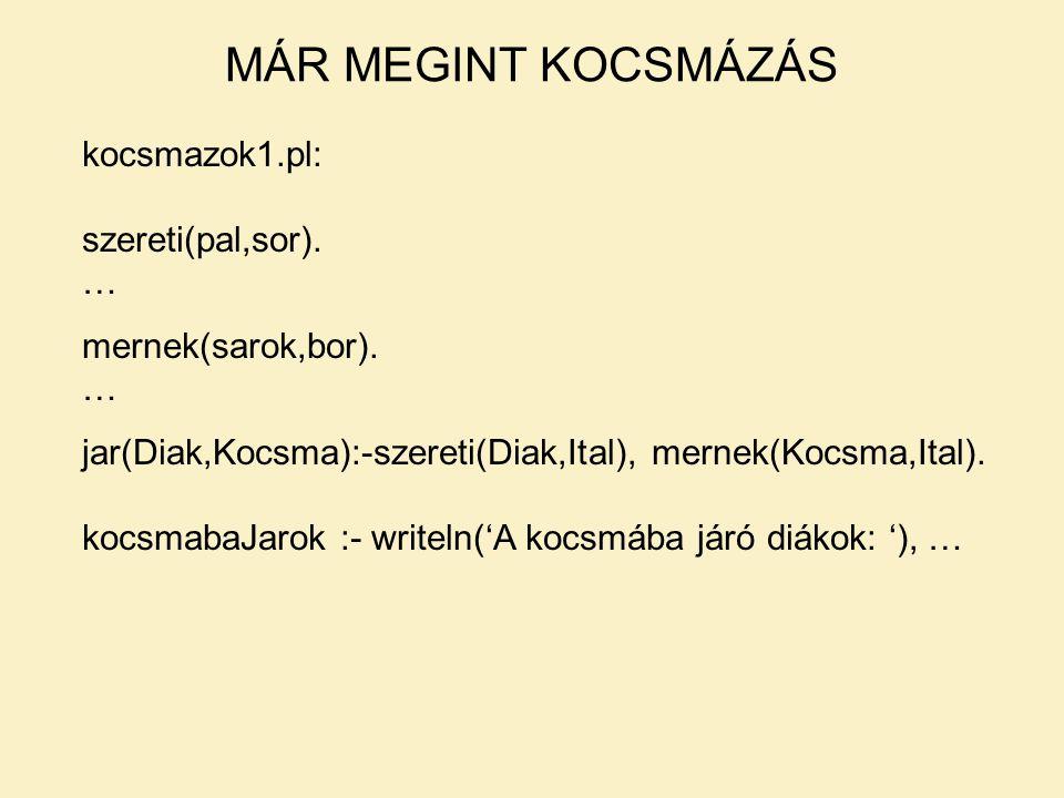kocsmazok1.pl: szereti(pal,sor). … mernek(sarok,bor).