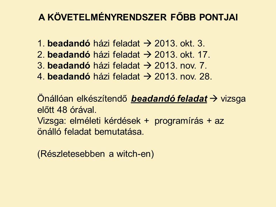 A KÖVETELMÉNYRENDSZER FŐBB PONTJAI 1.beadandó házi feladat  2013.