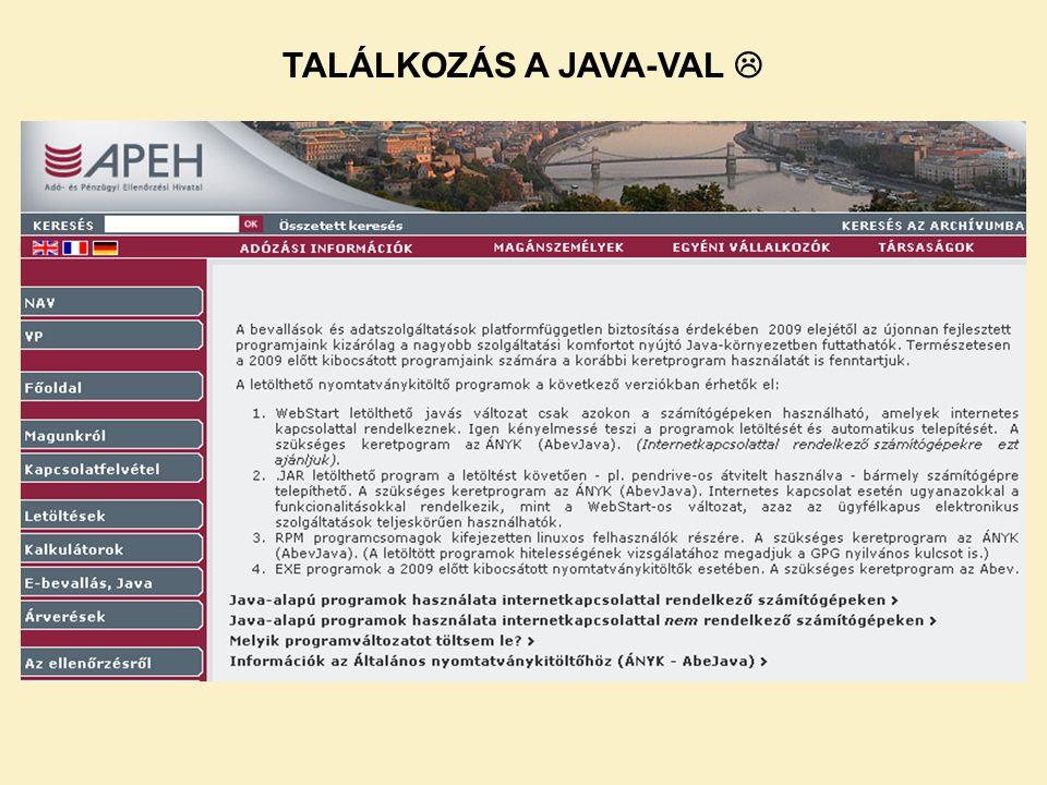 A számítógépre legyen telepítve a Java Runtime Environment – JRE 1.6 vagy ennél frissebb verziója.