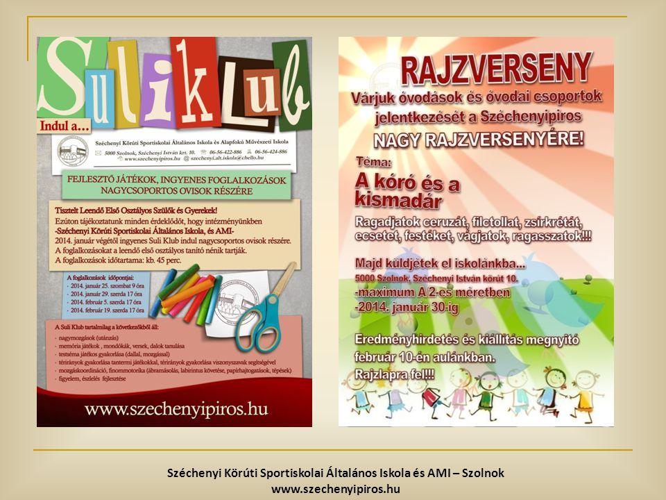 Széchenyi Körúti Sportiskolai Általános Iskola és AMI – Szolnok www.szechenyipiros.hu