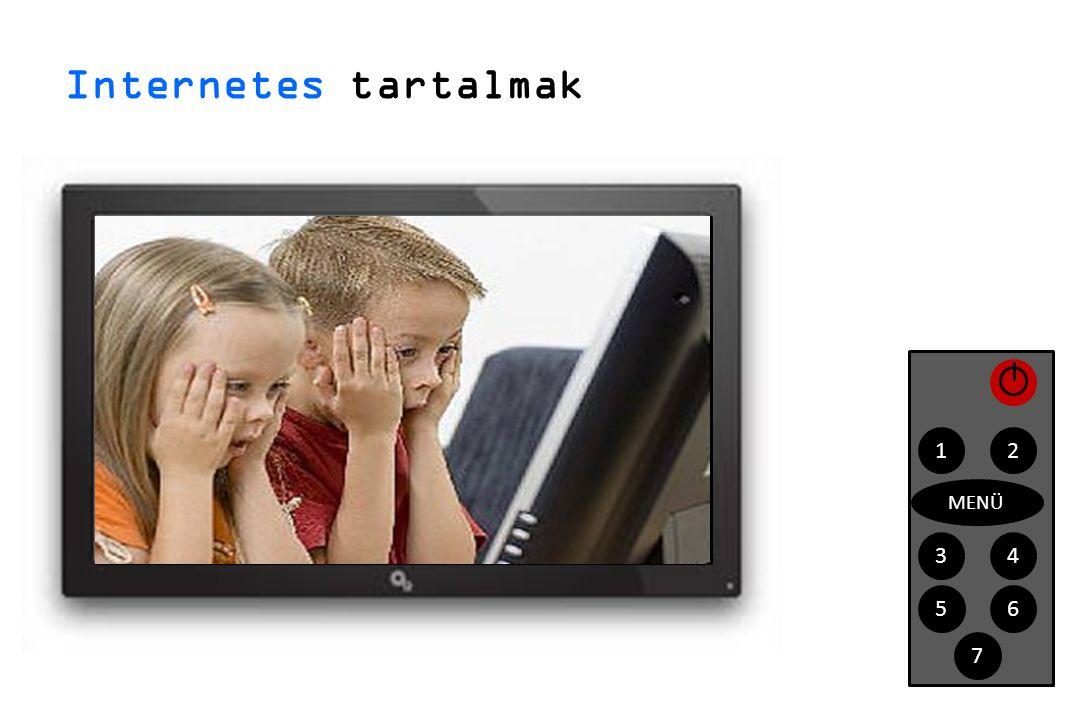 Internetes tartalmak 1 43 2 MENÜ 56 7