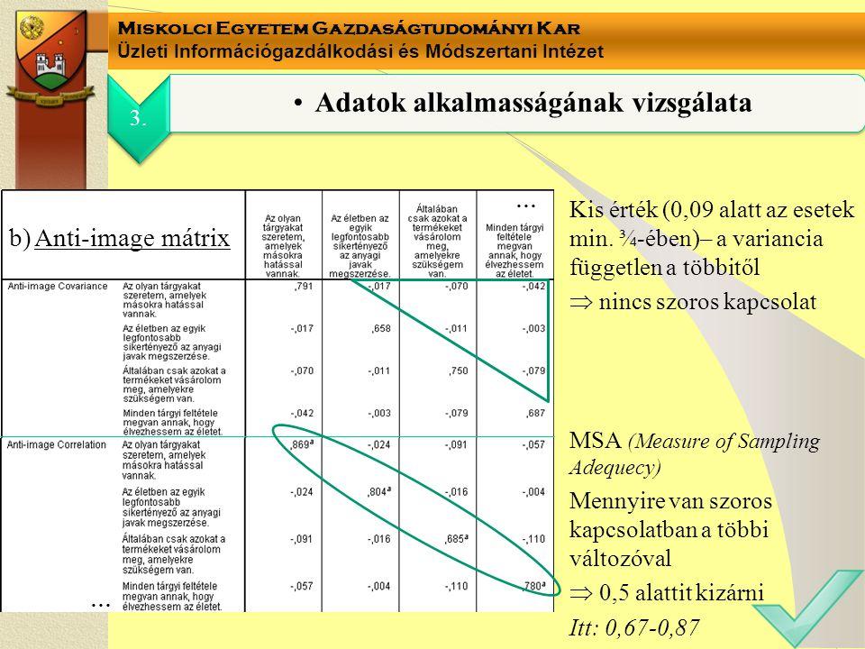 Miskolci Egyetem Gazdaságtudományi Kar Üzleti Információgazdálkodási és Módszertani Intézet Kis érték (0,09 alatt az esetek min. ¾-ében)– a variancia
