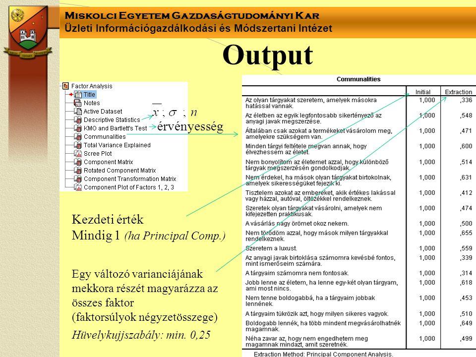 Miskolci Egyetem Gazdaságtudományi Kar Üzleti Információgazdálkodási és Módszertani Intézet Output érvényesség Kezdeti érték Mindig 1 (ha Principal Co