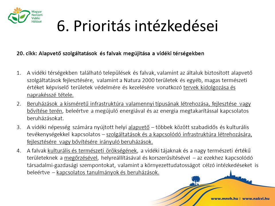 6. Prioritás intézkedései 20. cikk: Alapvető szolgáltatások és falvak megújítása a vidéki térségekben 1.A vidéki térségekben található települések és