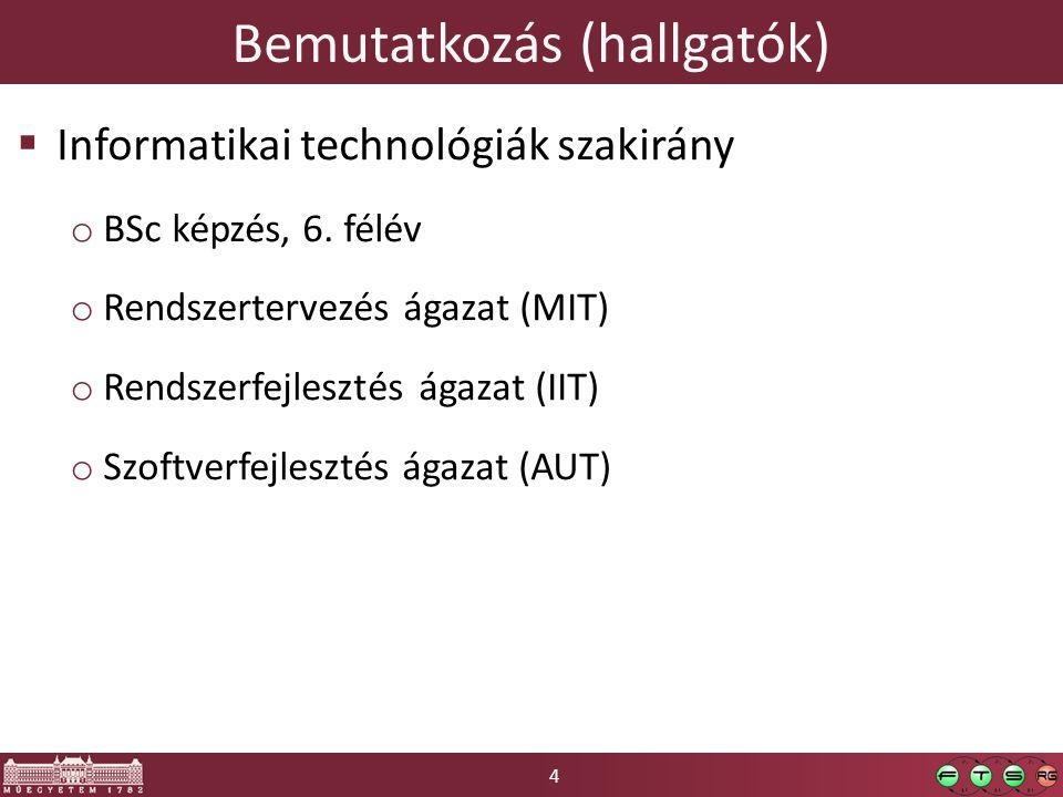 4 Bemutatkozás (hallgatók)  Informatikai technológiák szakirány o BSc képzés, 6.