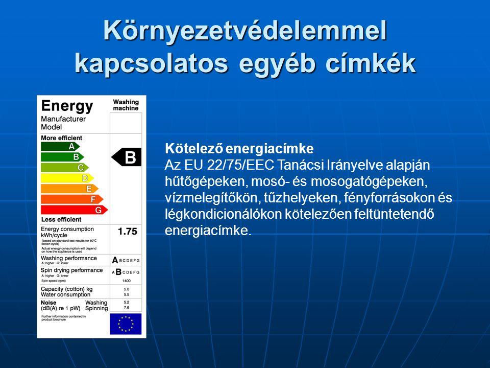 Környezetvédelemmel kapcsolatos egyéb címkék Kötelező energiacímke Az EU 22/75/EEC Tanácsi Irányelve alapján hűtőgépeken, mosó- és mosogatógépeken, ví