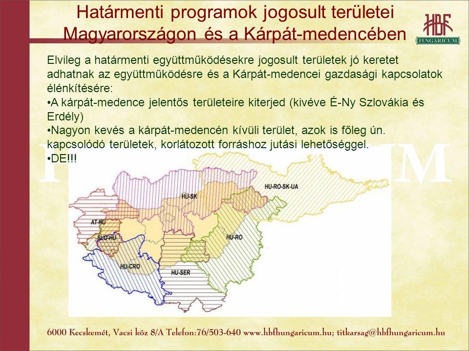 Határmenti programok jogosult területei Magyarországon és a Kárpát-medencében Elvileg a határmenti együttműködésekre jogosult területek jó keretet adh