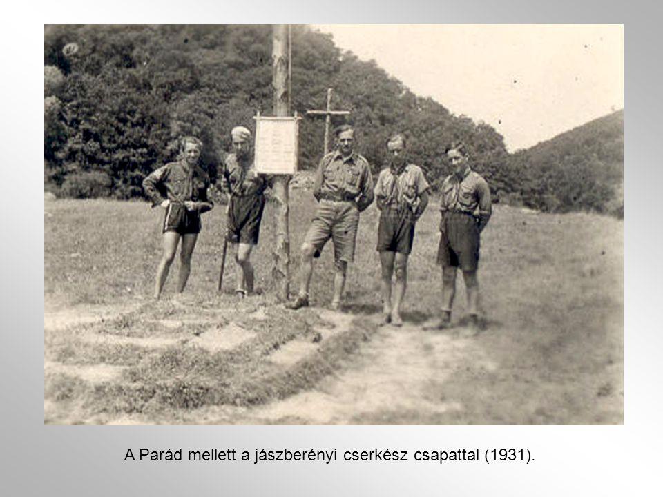 A Parád mellett a jászberényi cserkész csapattal (1931).