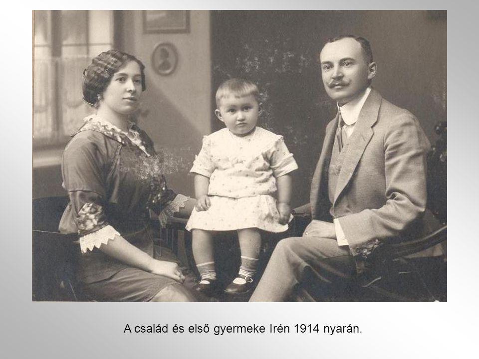 A család és első gyermeke Irén 1914 nyarán.