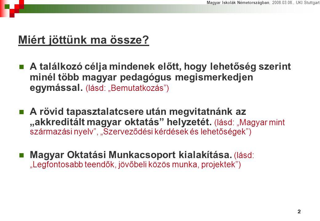 """2 Miért jöttünk ma össze? A találkozó célja mindenek előtt, hogy lehetőség szerint minél több magyar pedagógus megismerkedjen egymással. (lásd: """"Bemut"""