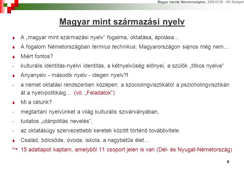 """6 Magyar mint származási nyelv  A """"magyar mint származási nyelv fogalma, oktatása, ápolása…  A fogalom Németországban termius technikus; Magyarországon sajnos még nem…  Miért fontos."""