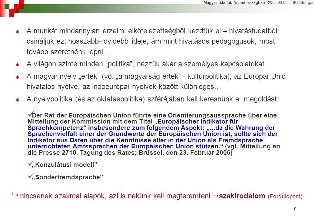"""7  A munkát mindannyian érzelmi elkötelezettségből kezdtük el – hivatástudatból; csináljuk ezt hosszabb-rövidebb ideje; ám mint hivatásos pedagógusok, most tovább szeretnénk lépni…  A világon szinte minden """"politika , nézzük akár a személyes kapcsolatokat…  A magyar nyelv """"érték (vö."""
