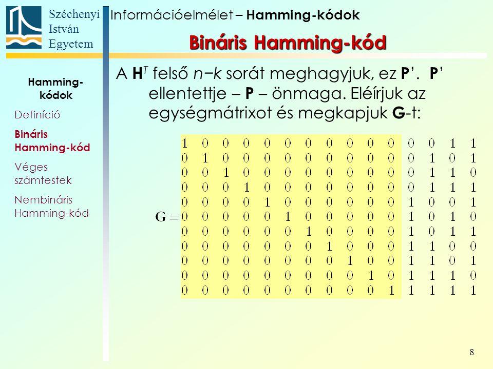Széchenyi István Egyetem 9 Legyen a k=11 hosszú üzenet: b =( 1 1 0 1 0 0 0 1 1 0 1 ).