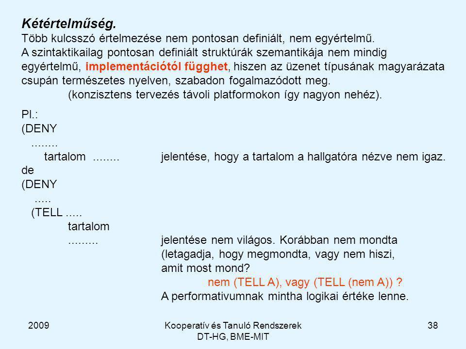 2009Kooperatív és Tanuló Rendszerek DT-HG, BME-MIT 38 Kétértelműség.