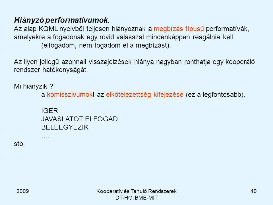 2009Kooperatív és Tanuló Rendszerek DT-HG, BME-MIT 40 Hiányzó performatívumok.