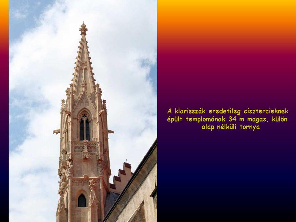 A klarisszák eredetileg cisztercieknek épült templomának 34 m magas, külön alap nélküli tornya