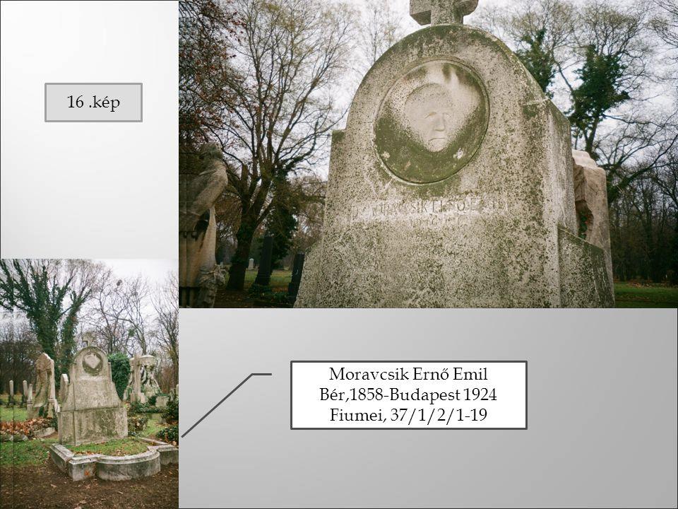 Moravcsik Ernő Emil Bér,1858-Budapest 1924 Fiumei, 37/1/2/1-19 16.kép